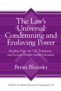 The Law's Universal Condemning and Enslaving Power