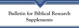 Bulletin for Biblical Research Supplements